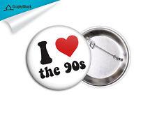 I love the 90s 90's Pinback Badge BIG 2 1/4 inch Button Pinback Badge Metal