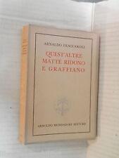 QUEST ALTRE MATTE RIDONO E GRAFFIANO Arnaldo Fraccaroli Mondadori 1946 romanzo