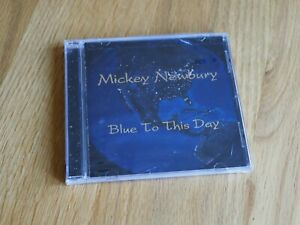MICKEY NEWBURY Blue To This Day 2004 CD Still Sealed
