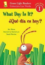 Green Light Readers Level 1: What Day Is It? (¿Qué Día es Hoy?) by Alex Moran...