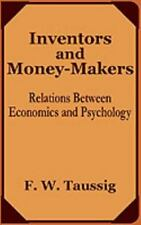 Inventors and Money-Makers : Relations Between Economics and Psychology by...