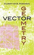 Dover Books on Mathematics: Vector Geometry by Gilbert de B. Robinson (2011,...