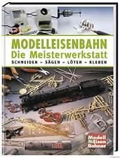 Fachbuch Modelleisenbahn, Die Meisterwerkstatt, informativer Ratgeber, NEU