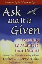 Ask and It Is Given: Learning to Manifest the Law of Attraction by Esther and Je