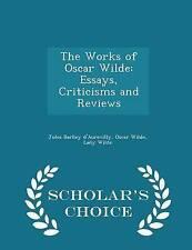 The Works Oscar Wilde Essays Criticisms Reviews - Schola by D'Aurevilly Jules Ba