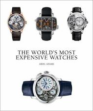The World's Most Expensive Watches, , Adams, Ariel, Very Good, 2014-11-15,