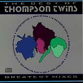 Thompson Twins, Greatest Mixes: The Best of The Thompson Twins, Excellent