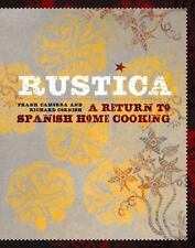 Rustica : A Return to Spanish Home Cooking by Richard Cornish and Frank Camorra