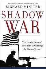 Shadow War: The Untold Story of How Bush Is Winning the War on Terror, Miniter,