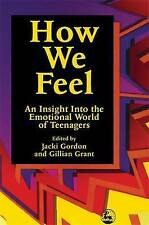 How We Feel: An Insight into the Emotional World of Teenagers, Good Condition Bo