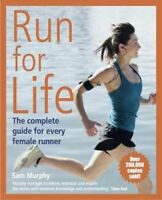 Run for Life: The Complete Guide for Every Female Runner ' Murphy, Sam