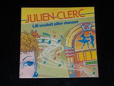 45 tours SP - JULIEN CLERC - LILI VOULAIT ALLER DANSER - 1982