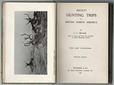 F C SELOUS RECENT HUNTING TRIPS IN BRITISH NORTH AMERICA POPULAR EDITION HB 1909