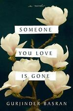 Someone You Love Is Gone :by Gurjinder Basran, SOFTCOVER, ARC, 11/17