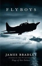 Flyboys : A True Story of Courage by James Bradley (2003, Hardcover)