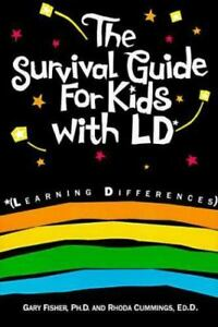 The Survival Guide for Kids with LD by Gary Fisher & Rhoda Cummings BRAND NEW SC