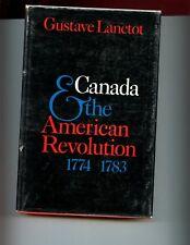 Canada & the American Revolution 1774-1783, G Lanctot,  1st  HBdj  VG