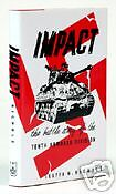 IMPACT, THE BATTLE STORY OF THE TENTH ARMORED DIVISION - WWII UNIT HISTORY