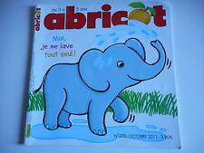 ABRICOT - MOI JE ME LAVE TOUT SEUL N° 270 OCTOBRE 2011 - A PARTIR DE 3 A 5 ANS