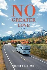 No Greater Love by Robert P. Como (2007, Paperback)