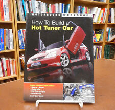 How to Build a Hot Tuner Car Motorbooks Smith Modify Exterior Suspension Engine