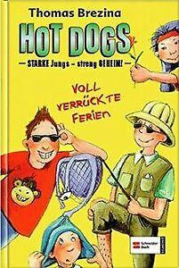 Hot Dogs 04. Voll verrückte Ferien: Starke Jungs ... | Buch | Zustand akzeptabel