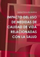 Impacto Del USO de Medidas de Calidad de Vida Relacionadas con la Salud by...