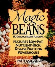 Magic Beans: 150 Delicious Recipes Featuring Nature's Low-Fat, Nutrient Rich, Di