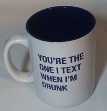 About Face 'You're the One I Text When I'm Drunk' Coffee Mug Tea Cup Gift