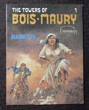 1984 THE TOWERS OF BOIS MAURY Babete Hermann SC FN+ 6.5 Titan Books