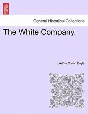 The White Company.: By Arthur Conan Doyle