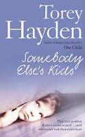 """AS NEW"" Hayden, Torey, Somebody Else's Kids: They Were Problem Children No One"