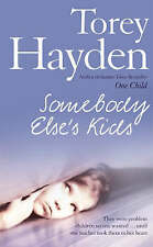 Somebody Else's Kids: They Were Problem Children No One Wanted... Until One Teac