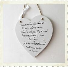 Personalised Heart Bridesmaid Maid of Honour Thank you Plaque Wedding Sign W175