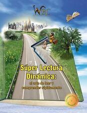 Super Lectura Dinamica : El Arte de Leer y Comprender la Lectura Rapidamente....