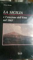 LA SICILIA e l'eruzione dell'Etna nel 1865 - Eliseo Reclus
