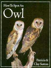 How to Spot an Owl by Sutton, Patricia Taylor; Sutton, Clay