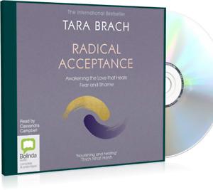 Radical Acceptance Awakening Love Heals Fear & Shame By: Tara Brach