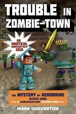 Trouble in Zombie-town: The Mystery of Herobrine: Book One: A Gameknig-ExLibrary