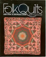 Folk Quilts and How to Recreate Them by Audrey & Douglas Wiss 1991 Paperback