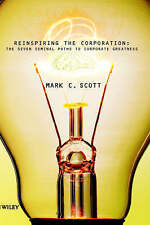 Reinspiring the Corporation: The Seven Seminal Paths to Corporate Greatness, Sco