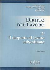 CARINCI et alt: DIRITTO DEL LAVORO -  2: Il rapporto di lavoro subordinato _UTET