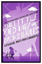 The Little Old Lady Who Broke All the Rules by Catharina Ingelman-Sundberg,...