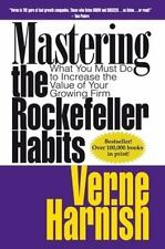 Mastering the Rockefeller Habits: What You Must Do to Increase the Value of Your