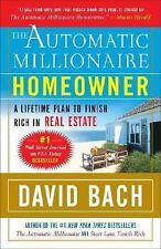 The Automatic Millionaire Homeowner : A Lifetime Plan to Finish Rich in Real...