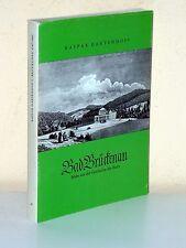 Kaspar Gartenhof: BAD BRÜCKENAU. Bilder aus der Geschichte des Bades (1973)