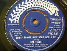 "BOB SAKER - SPIGGY BOOKER BACK DOOR JACK & ME  7"" VINYL DEMO"