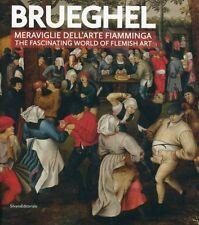 Brueghel Meraviglie dell'arte fiamminga The fascinating world of Flemish Art