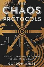 Chaos Protocols: Magical Techniques for Navigating the New Economic Reality...