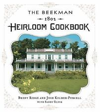 The Beekman 1802 Heirloom Cookbook: Heirloom fruits and vegetables, and more